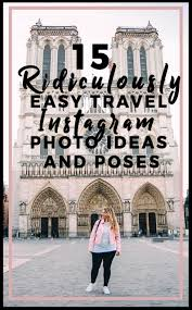 15 ridiculously easy travel instagram photo ideas and poses