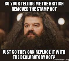 Your Telling Me Meme - so your telling me the british removed the st act just so they