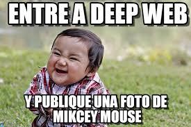 Web Memes - entre a deep web evil kid meme on memegen