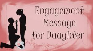 Wishes For Engagement Cards Engagement Messages For Daughter Daughter Engagement Wishes