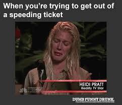 Speeding Meme - getting out of a speeding ticket dumbfunnydrunk com
