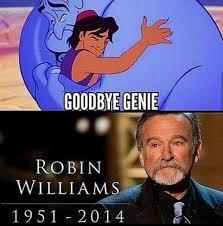 Robin Williams Meme - goodbye genie rip robin williams weknowmemes