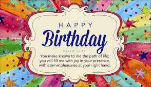 free ecards for birthdays free happy birthday psalm 16 11 ecard email free personalized