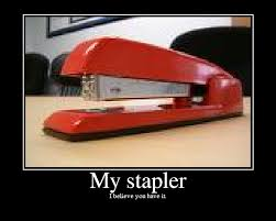 Office Space Stapler Meme - my stapler picture ebaum s world