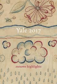 yale autumn 2017 highlights by yale university press london issuu