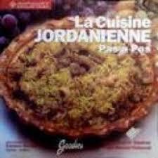 cuisine jordanienne la cuisine jordanienne pas à pas lina chebaro baydoun babelio