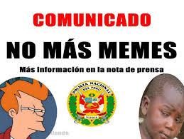Memes En - policía nacional anuncia que se terminaron los memes en su página de