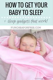 how to get your baby to sleep baby sleep gadgets
