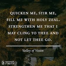 valley of vision puritan prayers puritan quotes quotes of the day