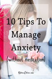 Discount Anxiety Simple Techniques To Get Rid Of Anxiety Panic Attacks And Feel Free Now Anxiety Self Help Anxiety Cure Panic Attacks Anxiety Disorder 10 Tips For Managing Anxiety Without Medication Katie U0027s Bliss