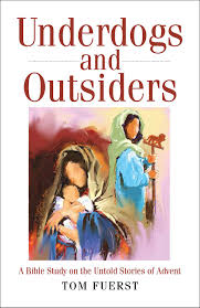 underdogs and outsiders a bible study on the untold stories of