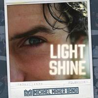 Michael Maher Michael Maher Band Light Shine Cd Baby Music Store