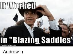 Andrew Meme - it worked in blazing saddles punditkitchencom andrew meme on me me