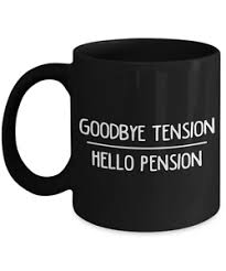 goodbye tension hello pension goodbye tension hello pension retirement work coffee mug