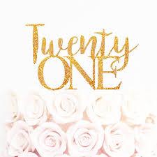 21 cake topper twenty one cake topper 21 birthday gold glitter topper custom