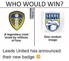 U Win Meme - who would win leeds u nite d a legendary crest loved by millions