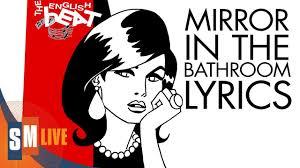 mirror in the bathroom lyrics the english beat mirror in the bathroom lyrics hq youtube