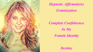 feminization hair hypnotic affirmations feminization complete confidence in my