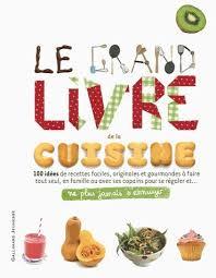 livre cuisine du monde la semaine du goût le grand livre de la cuisine du monde dans ta