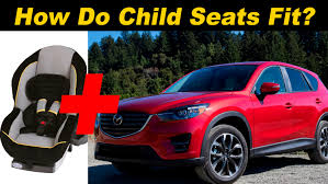 mazda small cars 2016 2016 mazda cx 5 child seat review youtube