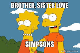 Brother Sister Memes - brother sister love simpsons bart and lisa chat make a meme