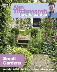 alan titchmarsh how to garden small gardens alan titchmarsh