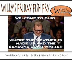 Ohio Meme - ohio weather may not be the most willy s tavern drive thru