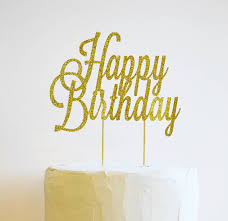 birthday cake topper happy birthday glitter cake topper by may contain glitter