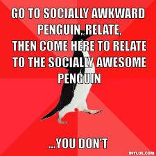 Socially Awkward Penguin Memes - penguin meme generator 28 images socially awkward penguin