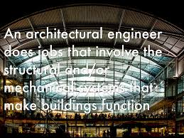 architecture awesome what does architectural engineering do best