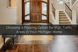 a flooring option for high traffic areas in your michigan home