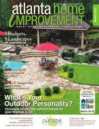 Atlanta Home Design And Remodeling Show Atlanta Home Improvement 0315 By My Home Improvement Magazine Issuu