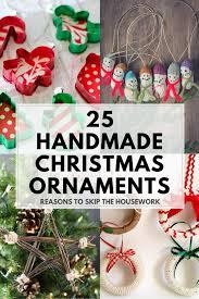 25 handmade ornaments reasons to skip the housework