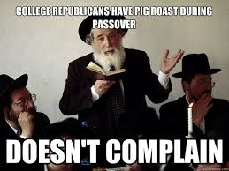 Passover Meme - college republicans have pig roast during passover doesn t