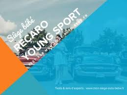 recaro siege auto sport test du siège auto bébé sport de recaro sur msab