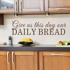 backsplash wall decals dining room wall decal give us this day our daily bread kitchen