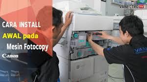 Mesin Fotokopi Rusak tips mudah install pemasangan mesin fotocopy