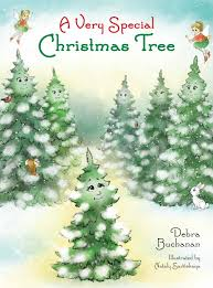 a special christmas a special christmas tree by debra buchanan the childrens