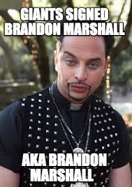 Brandon Meme - meme maker giants signed brandon marshall aka brandon marshall