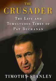the crusader the life and tumultuous times of pat buchanan