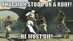 Assassins Creed Memes - hehhehe assassins creed memes facebook
