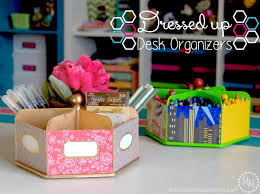 Desk Organizer Diy by Dressed Up Desk Organizers The Scrap Shoppe