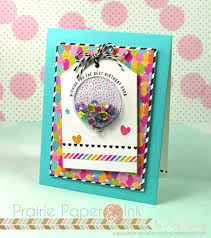 best birthday cards prairie paper ink sss balloon shaker card best birthday card kit