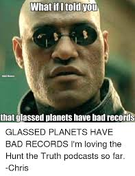 Told You So Meme - what if i told you halo memes that glassed planets have bad records