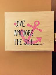 Hand Painted Love Anchors The - love anchors the soul canvas painting ideas for tomorrow s to
