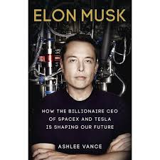 biography book elon musk buy elon musk how the billionaire ceo of spacex and tesla is