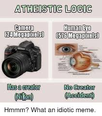 Camera Meme - atheistic logic human eve camera nikon has creator no creator