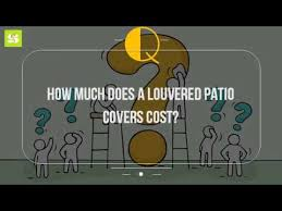 How Much Should A Patio Cost How Much Does A Louvered Patio Covers Cost Youtube
