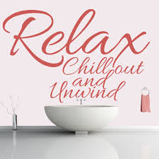 bathroom wall stickers iconwallstickers co uk relax chill out and unwind life and inspirational quote wall stickers art decals