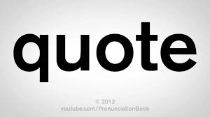 quote definition noun how to pronounce quote youtube